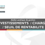Atelier pratique de gestion : Investissements / charges / seuil de rentabilité