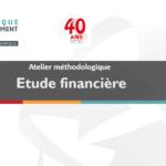 Atelier méthodologique : Etude financière