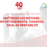 Atelier de gestion : Investissements / charges / seuil de rentabilité
